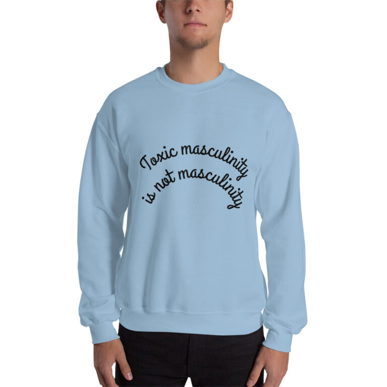 Unisex Toxic Masculinity Sweatshirt light blue