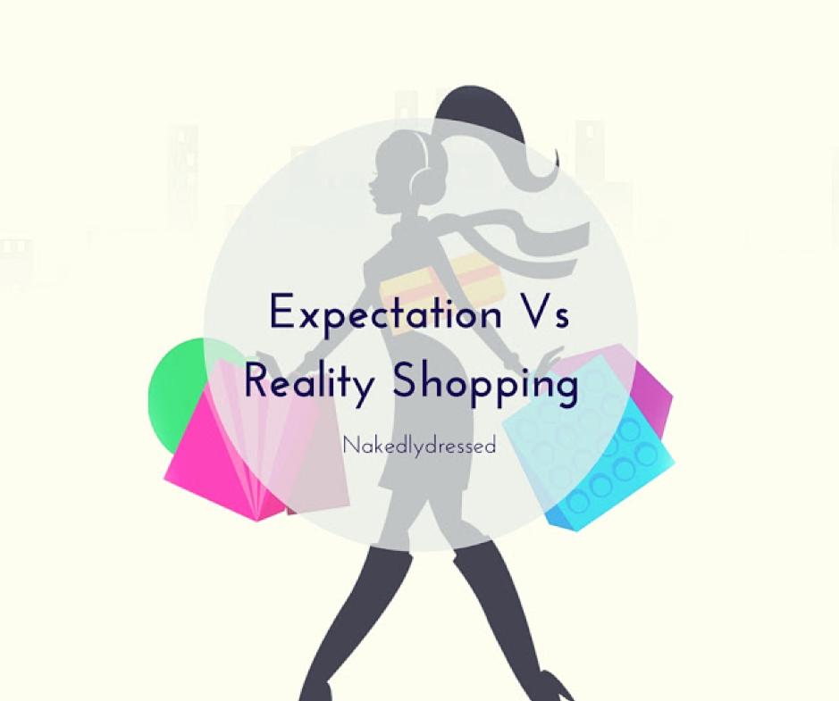 shopping expectation vs reality