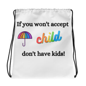 If you won't accept Drawstring bag