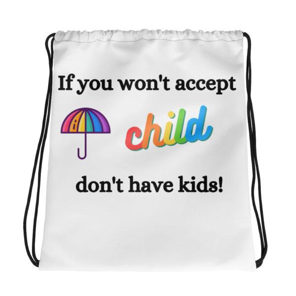If you won't accept Drawstring bag