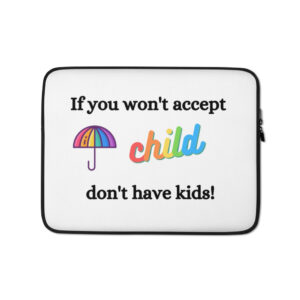 Unisex If you won't accept Laptop Sleeve