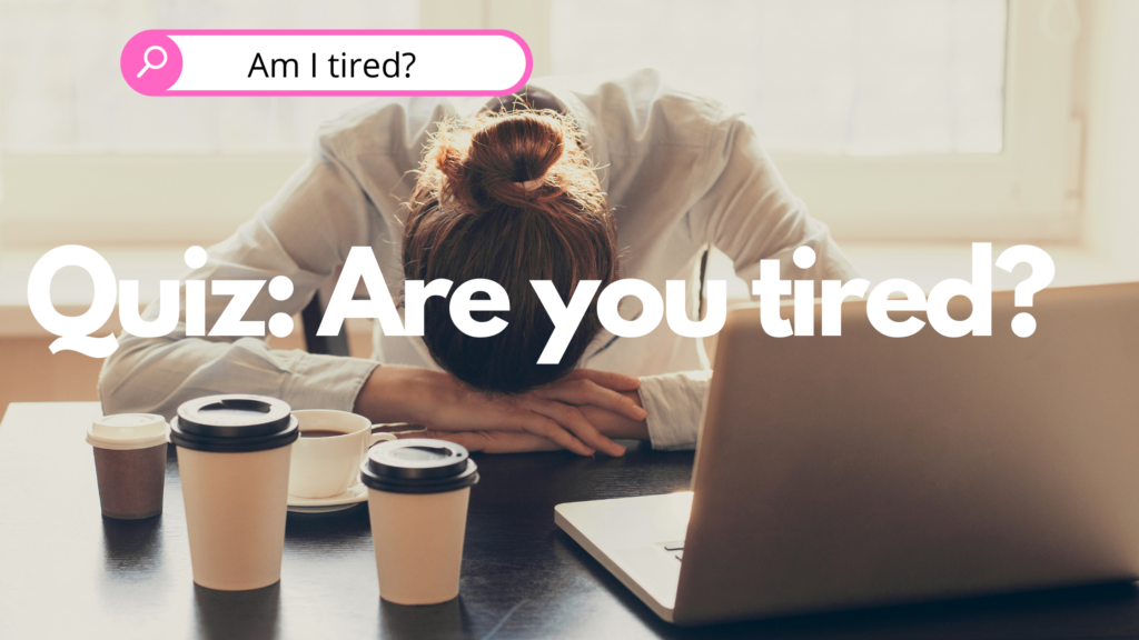 are you tired quiz