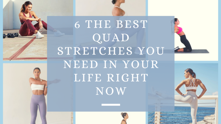 6 The Best Quad Stretches You Need In Your Life Right Now